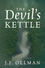 The Devil's Kettle ebook by J.J. Ollman