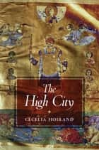 The High City ebook by Cecelia Holland