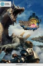 Monster Hunter 3: Ultimate - Strategy Guide ebook by GamerGuides.com