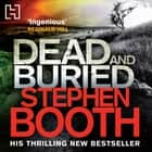 Dead And Buried audiobook by Stephen Booth