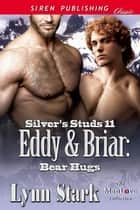 Eddy & Briar: Bear Hugs ebook by Lynn Stark