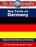 Key Facts on Germany - Essential Information on Germany ebook by Patrick W. Nee