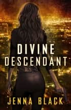 Divine Descendant ebook by Jenna Black