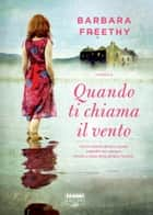 Quando ti chiama il vento (Life) ebook by Barbara Freethy