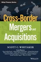 Cross-Border Mergers and Acquisitions ebook by Scott C. Whitaker