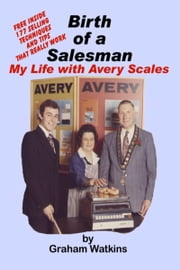 Birth of a Salesman: My life with Avery Scales ebook by Graham Watkins