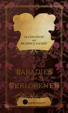 Paradies der Verlorenen eBook by Alexis Snow, Beatrice Jacoby