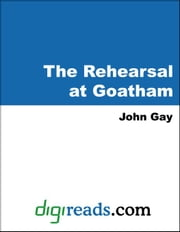 The Rehearsal at Goatham ebook by Gay, John