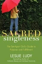 Sacred Singleness ebook by Leslie Ludy