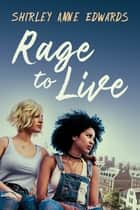 Rage to Live ebook by Shirley Anne Edwards