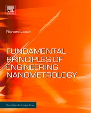 Fundamental Principles of Engineering Nanometrology ebook by Richard Leach