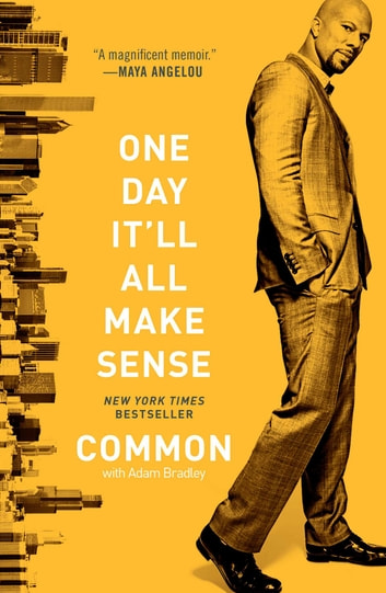 One Day It'll All Make Sense ebook by Common