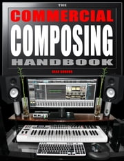 The Commercial Composing Handbook ebook by Sean Gordon