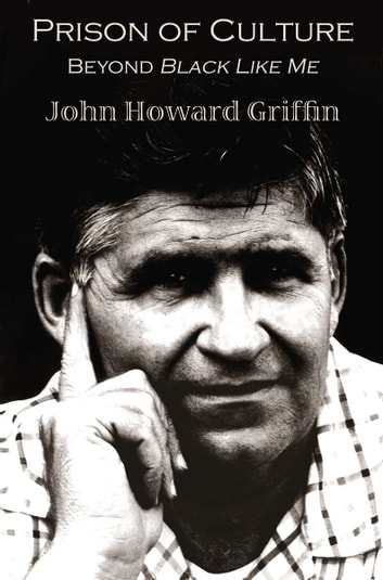 an introduction to the literary analysis of black like me by john howard griffin