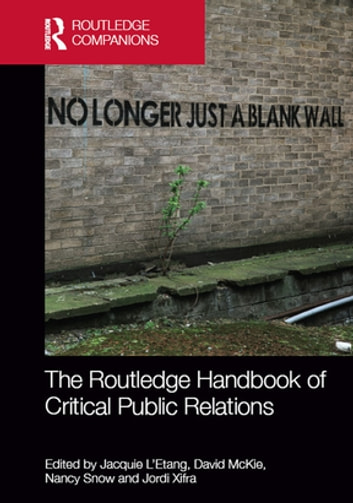 The Routledge Handbook of Critical Public Relations ebook by