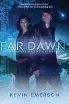 The Far Dawn ebook by Kevin Emerson