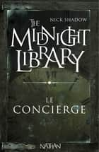 Le concierge - Mini Midnight Library ebook by Nick Shadow, Shaun Hutson, Alice Marchand