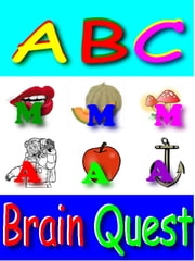 ABC's Book for Kids:Brain Quest And 14 Songs For Kids [Exclusive Bonus] ebook by Silvia Patt