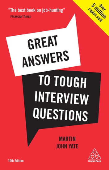 Great Answers to Tough Interview Questions ebook by Martin John Yate
