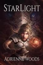 Starlight ebook by Adrienne Woods