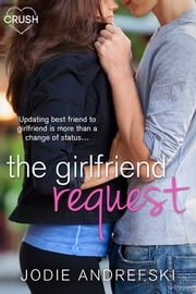 The Girlfriend Request ebook by Jodie Andrefski