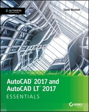AutoCAD 2017 and AutoCAD LT 2017 Essentials ebook by Scott Onstott