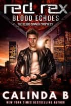 Red Rex: Blood Echoes ebook by