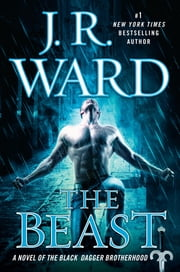 The Beast - A Novel of the Black Dagger Brotherhood ebook by J.R. Ward