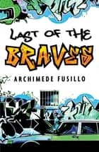 The Last of the Braves ebook by Archimede Fusillo
