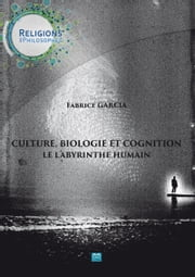 Culture, biologie et cognition - Le labyrinthe humain - Essai de philosophie ebook by Kobo.Web.Store.Products.Fields.ContributorFieldViewModel