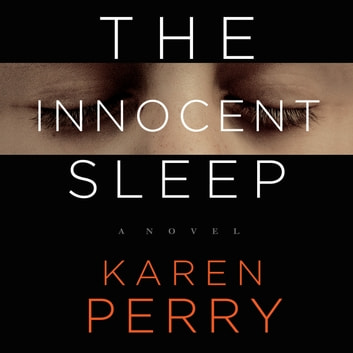 The Innocent Sleep - A Novel audiobook by Karen Perry