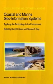 Coastal and Marine Geo-Information Systems - Applying the Technology to the Environment ebook by David R. Green,Stephen D. King