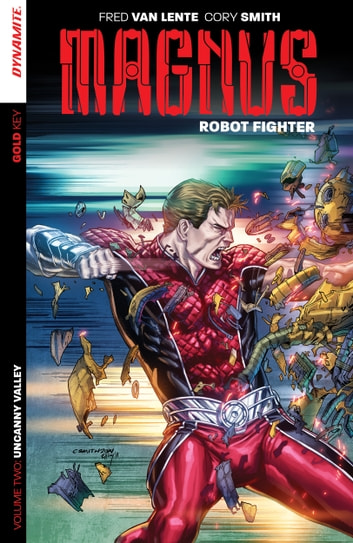 Magnus: Robot Fighter Vol. 2 - Uncanny Valley ebook by Fred Van Lente