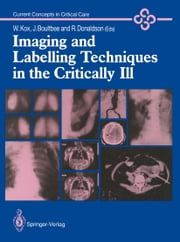 Imaging and Labelling Techniques in the Critically Ill ebook by Wolfgang J. Kox,Joseph E. Boultbee,Robert Donaldson