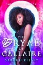 The Dryad of Callaire ebook by Saruuh Kelsey