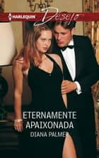 Eternamente apaixonada ebook by DIANA PALMER