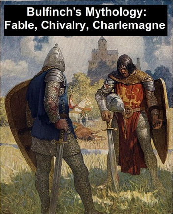 Bulfinchs Mythology Age Of Fable Age Of Chivalry And Legends Of