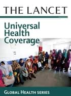 The Lancet: Universal Health Coverage - Global Health Series ebook by The Lancet