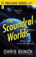 The Scoundrel Worlds - Book Two of the Star Risk Series ebook by Chris Bunch