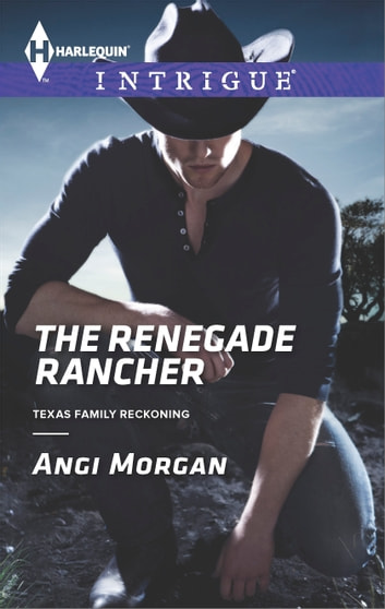 The Renegade Rancher ebook by Angi Morgan