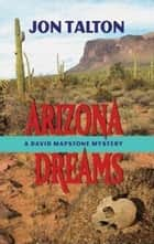 Arizona Dreams ebook by Jon Talton