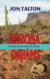 Arizona Dreams - A David Mapstone Mystery ebook by Jon Talton