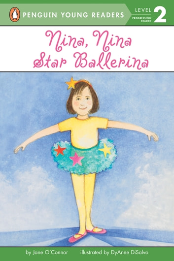 Nina, Nina Star Ballerina eBook by Jane O'Connor