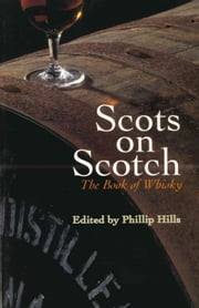 Scots On Scotch - The Book of Whisky ebook by Philip Hills