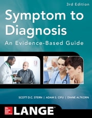 Symptom to Diagnosis An Evidence Based Guide, Third Edition ebook by Scott Stern,Adam Cifu,Diane Altkorn