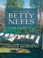Cobweb Morning ebook by Betty Neels