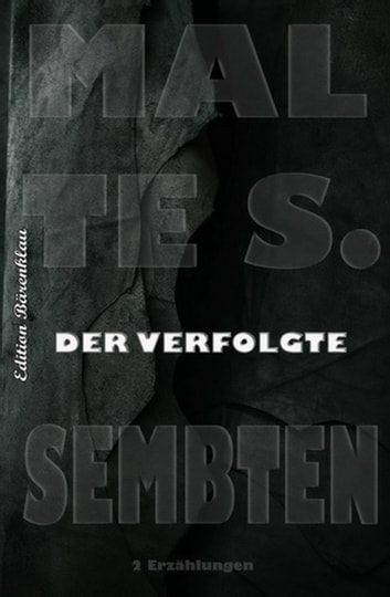 Der Verfolgte ebook by Malte S. Sembten