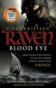 Raven: Blood Eye (Raven 1) ebook by Giles Kristian