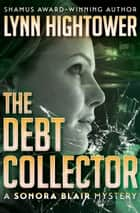 The Debt Collector ebook by Lynn Hightower