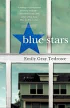 Blue Stars ebook by Emily Gray Tedrowe